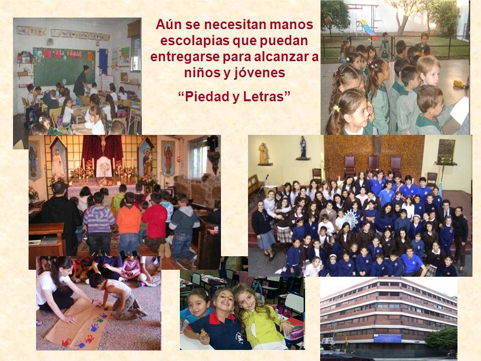 Aún se necesitan manos escolapias que puedan entregarse para alcanzar a niños y jóvenes Piedad y Letras