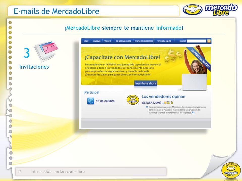Interacción con MercadoLibre E-mails de MercadoLibre 16 ¡MercadoLibre siempre te mantiene informado! Invitaciones 3