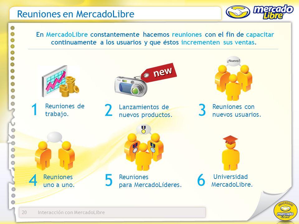 Interacción con MercadoLibre Reuniones en MercadoLibre 20 En MercadoLibre constantemente hacemos reuniones con el fin de capacitar continuamente a los usuarios y que éstos incrementen sus ventas.