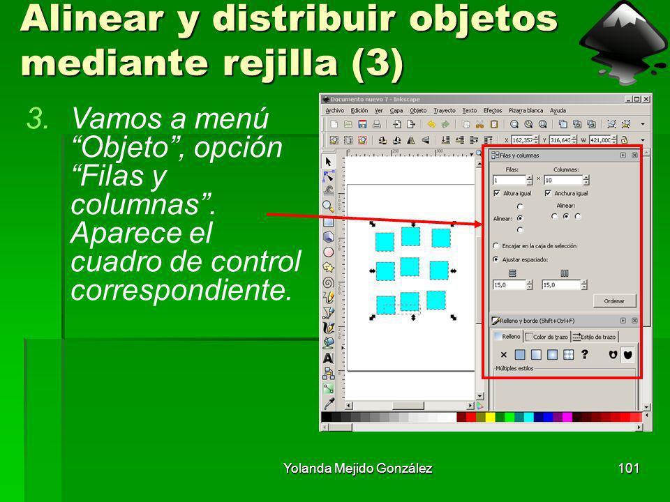 Yolanda Mejido González101 Alinear y distribuir objetos mediante rejilla (3) 3.Vamos a menú Objeto, opción Filas y columnas. Aparece el cuadro de cont