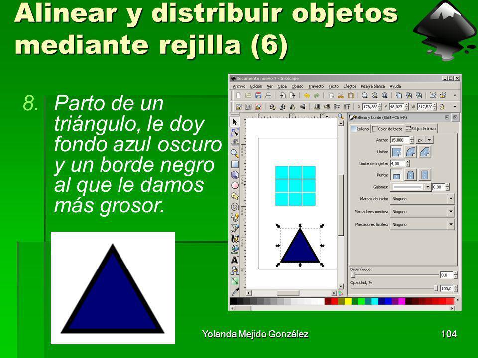 Yolanda Mejido González104 Alinear y distribuir objetos mediante rejilla (6) 8.Parto de un triángulo, le doy fondo azul oscuro y un borde negro al que