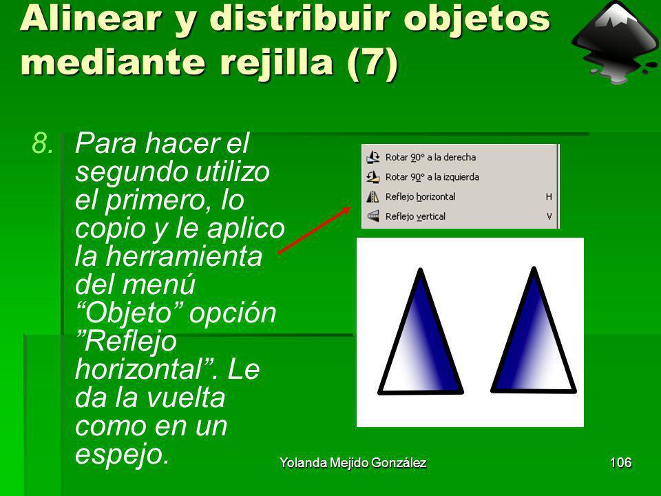 Yolanda Mejido González106 Alinear y distribuir objetos mediante rejilla (7) 8.Para hacer el segundo utilizo el primero, lo copio y le aplico la herra