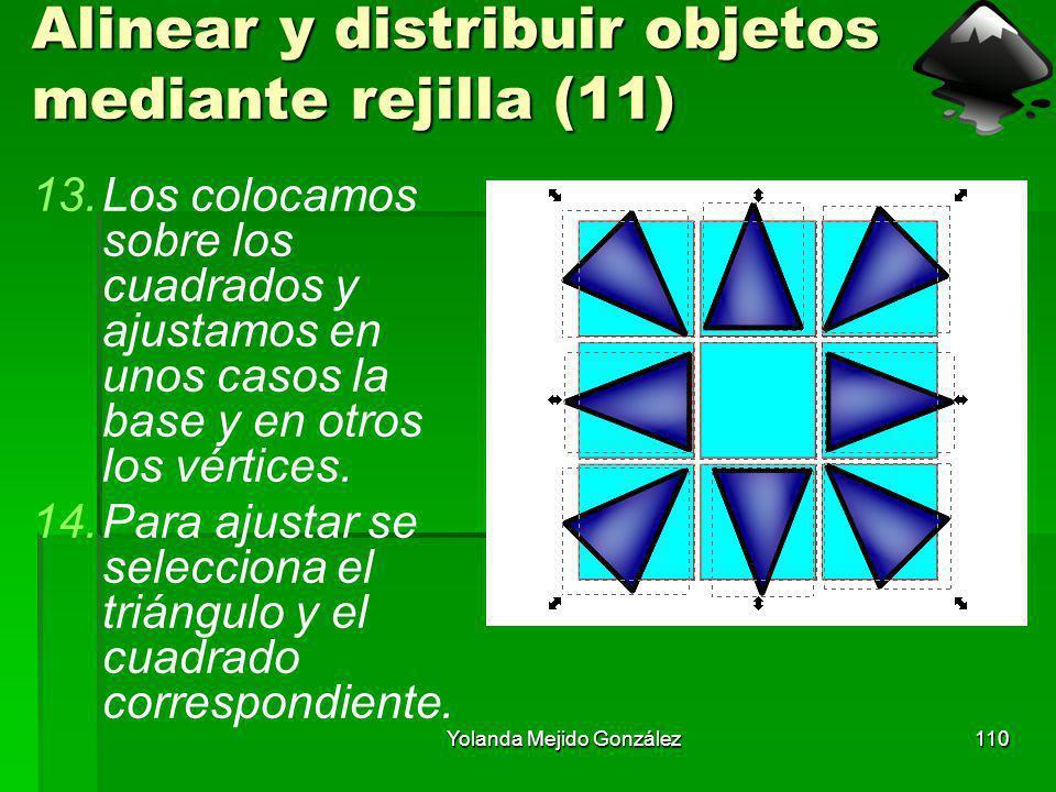 Yolanda Mejido González110 Alinear y distribuir objetos mediante rejilla (11) 13.Los colocamos sobre los cuadrados y ajustamos en unos casos la base y