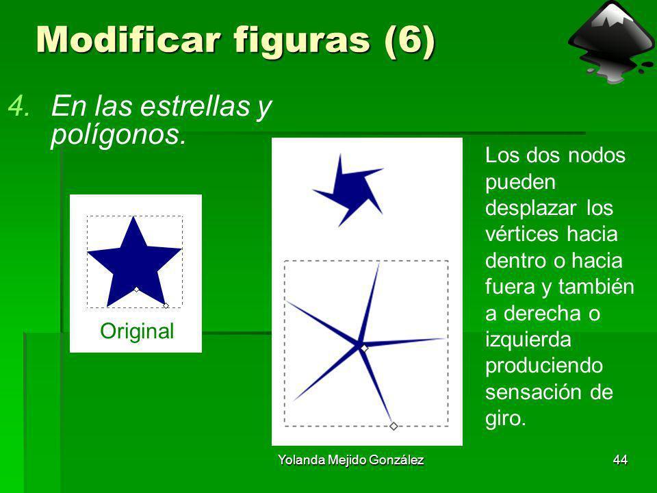 Yolanda Mejido González44 Modificar figuras (6) 4.En las estrellas y polígonos. Los dos nodos pueden desplazar los vértices hacia dentro o hacia fuera