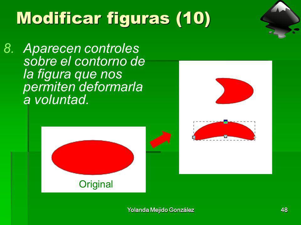 Yolanda Mejido González48 Modificar figuras (10) 8.Aparecen controles sobre el contorno de la figura que nos permiten deformarla a voluntad. Original