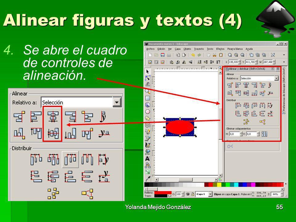 Yolanda Mejido González55 Alinear figuras y textos (4) 4.Se abre el cuadro de controles de alineación.