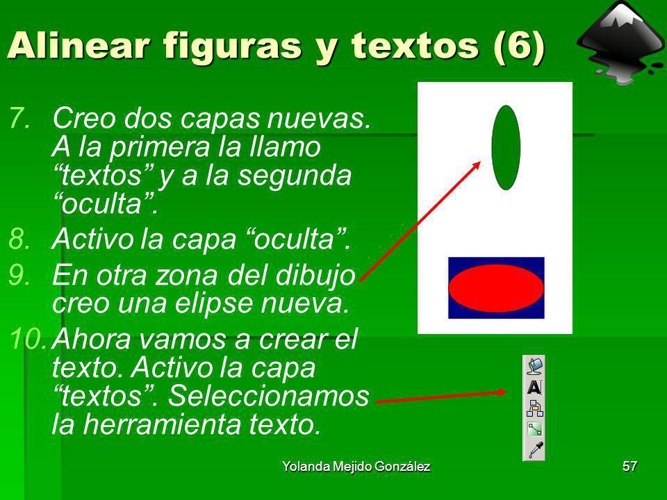 Yolanda Mejido González57 Alinear figuras y textos (6) 7.Creo dos capas nuevas. A la primera la llamo textos y a la segunda oculta. 8.Activo la capa o