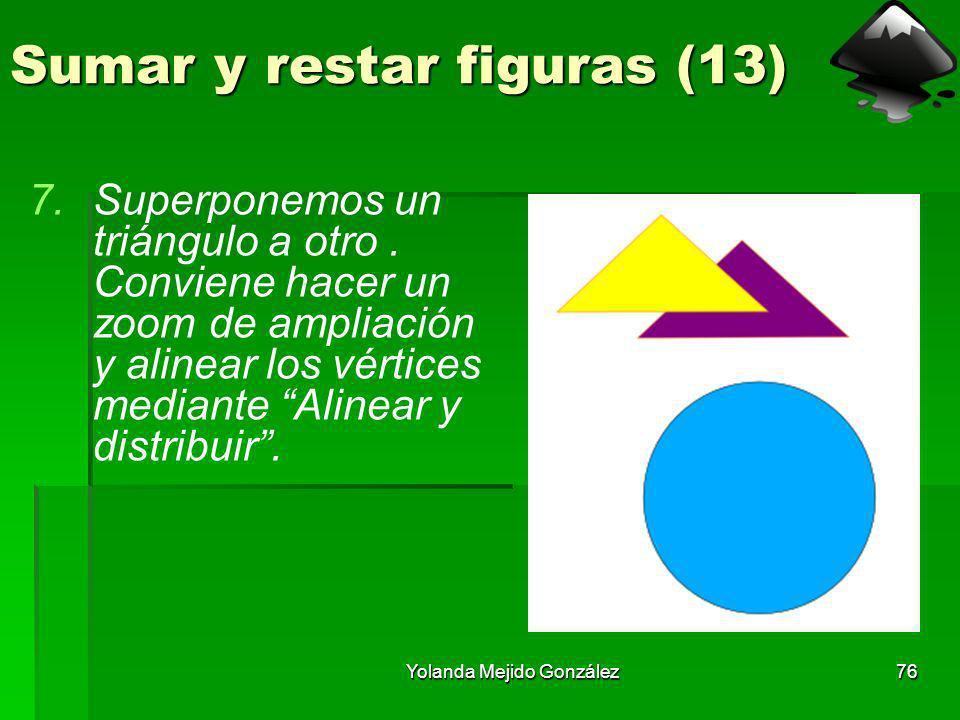 Yolanda Mejido González76 Sumar y restar figuras (13) 7.Superponemos un triángulo a otro. Conviene hacer un zoom de ampliación y alinear los vértices