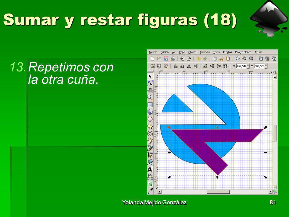 Yolanda Mejido González81 Sumar y restar figuras (18) 13.Repetimos con la otra cuña.
