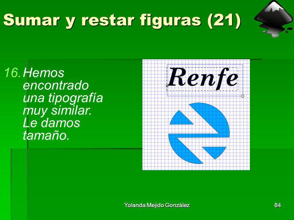 Yolanda Mejido González84 Sumar y restar figuras (21) 16.Hemos encontrado una tipografía muy similar. Le damos tamaño.
