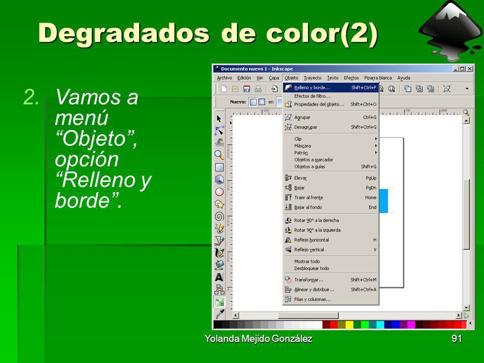 Yolanda Mejido González91 Degradados de color(2) 2.Vamos a menú Objeto, opción Relleno y borde.