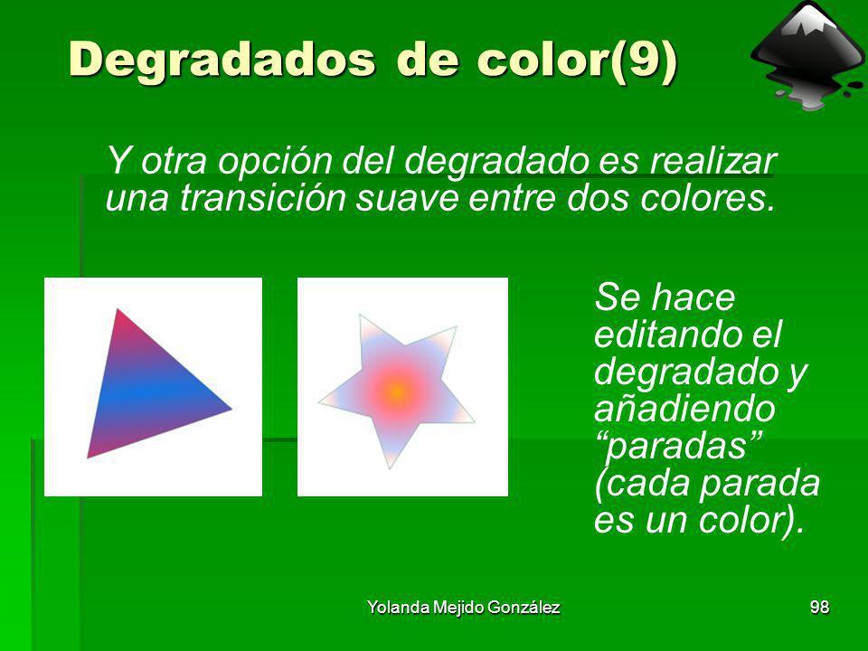 Yolanda Mejido González98 Degradados de color(9) Y otra opción del degradado es realizar una transición suave entre dos colores. Se hace editando el d