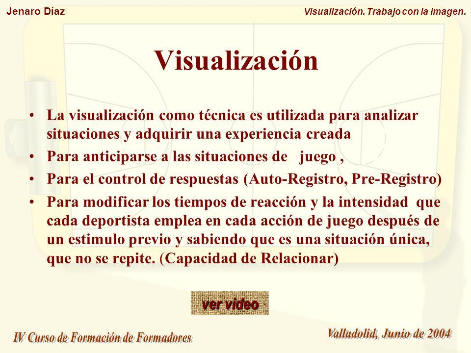 Jenaro Díaz Visualización. Trabajo con la imagen. Visualización La visualización como técnica es utilizada para analizar situaciones y adquirir una ex