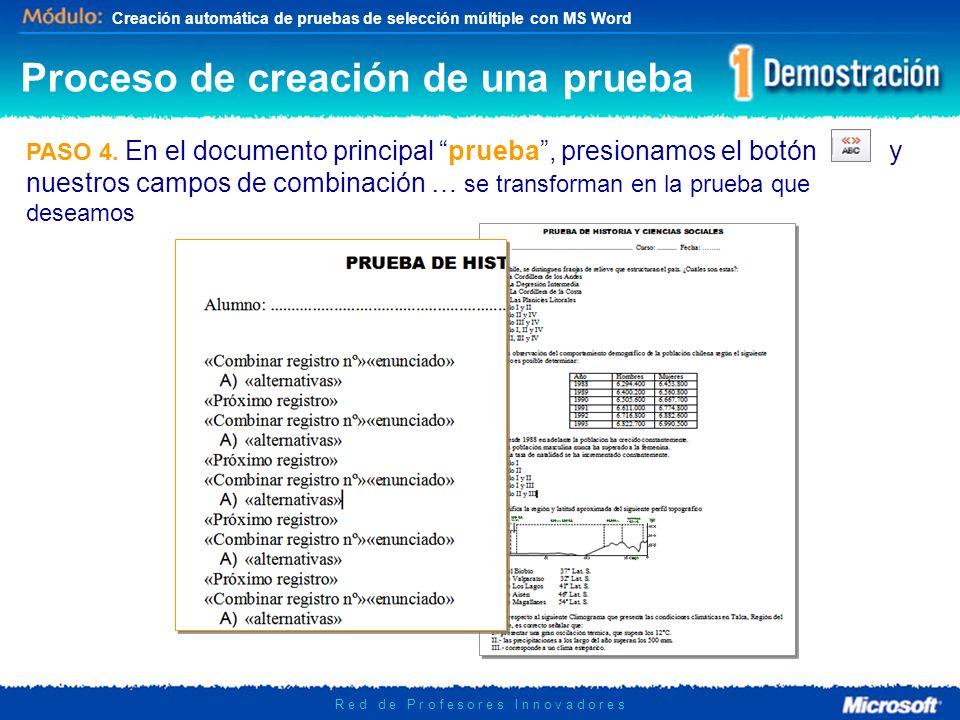 Creación automática de pruebas de selección múltiple con MS Word R e d d e P r o f e s o r e s I n n o v a d o r e s PASO 4. En el documento principal