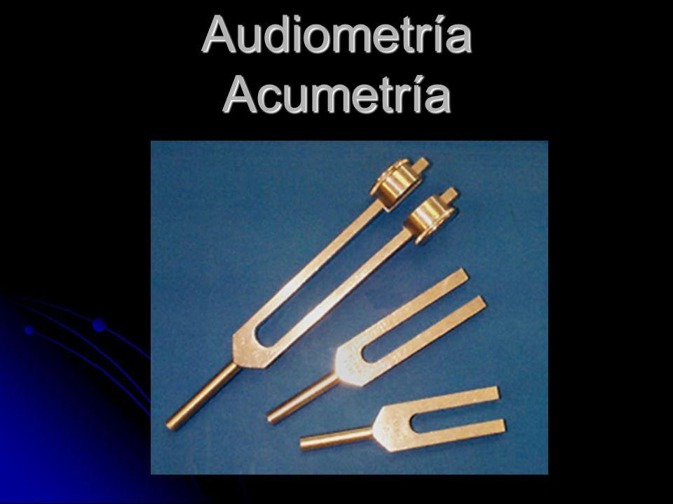 Audiometría Acumetría