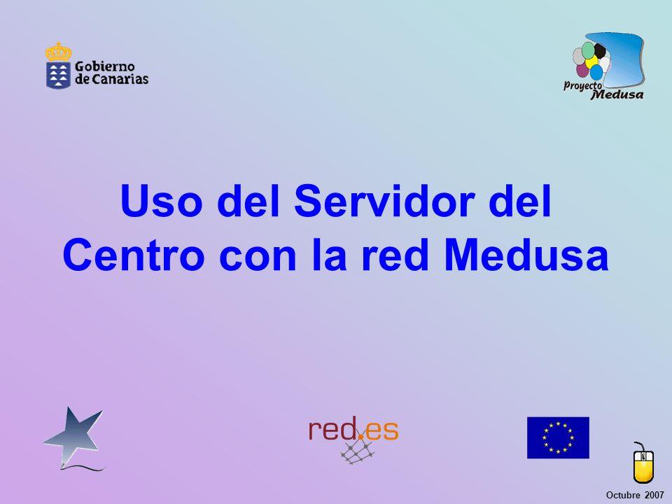 Uso del Servidor del Centro con la red Medusa Octubre 2007