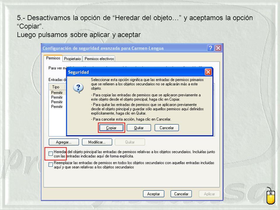 5.- Desactivamos la opción de Heredar del objeto… y aceptamos la opción Copiar.