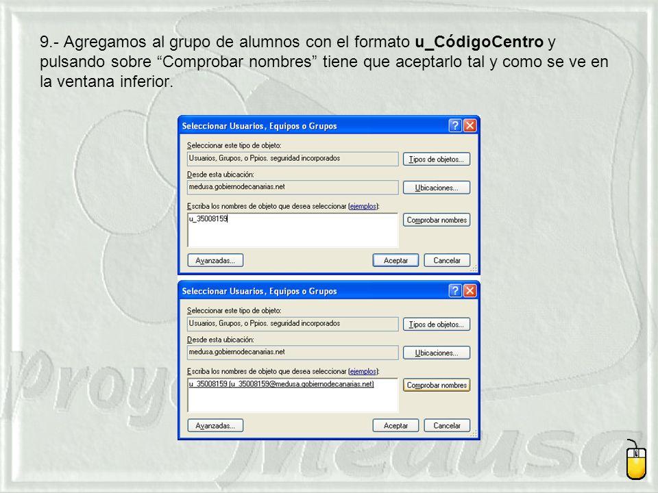 9.- Agregamos al grupo de alumnos con el formato u_CódigoCentro y pulsando sobre Comprobar nombres tiene que aceptarlo tal y como se ve en la ventana inferior.