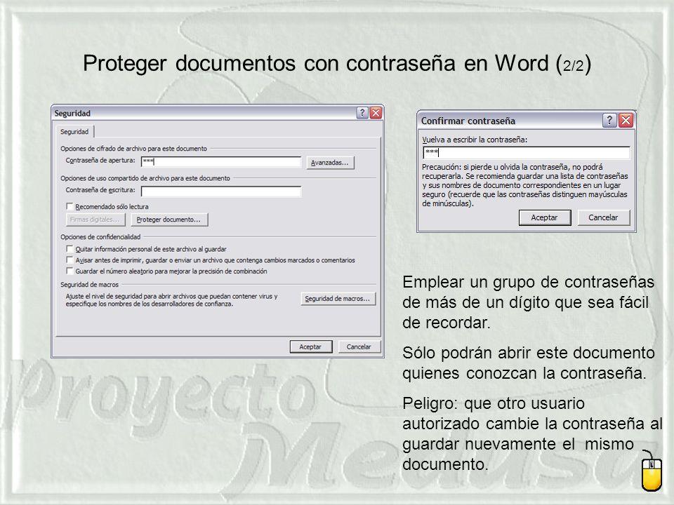 Proteger documentos con contraseña en Word ( 2/2 ) Emplear un grupo de contraseñas de más de un dígito que sea fácil de recordar.