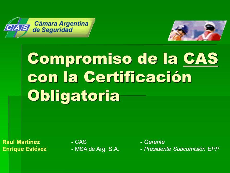 Compromiso de la CAS con la Certificación Obligatoria Raul Martínez- CAS- Gerente Enrique Estévez- MSA de Arg. S.A.- Presidente Subcomisión EPP