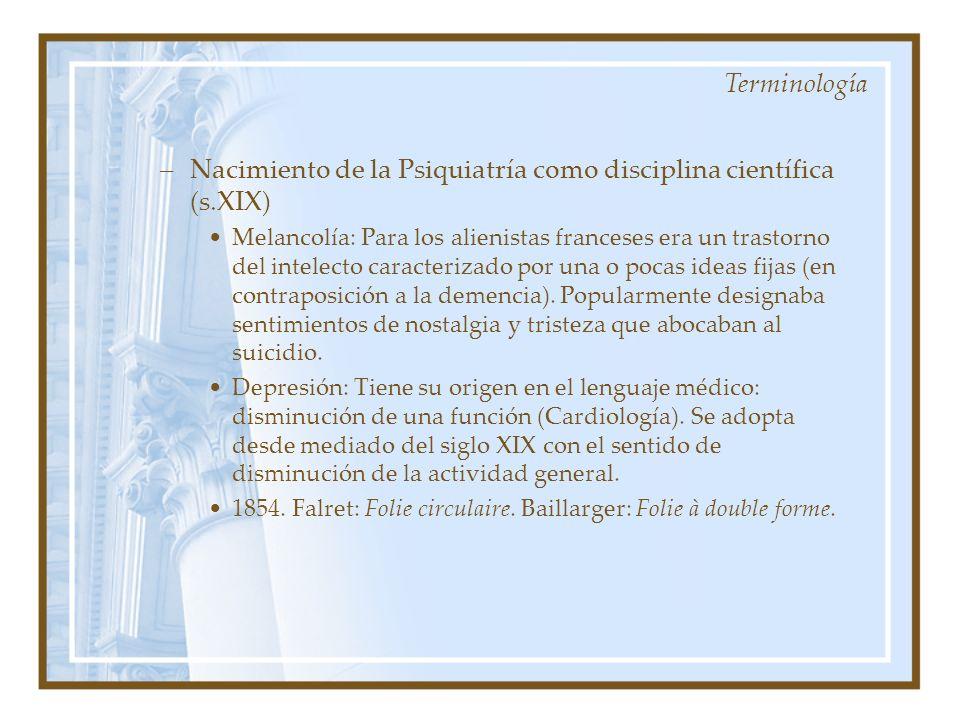 –Nacimiento de la Psiquiatría como disciplina científica (s.XIX) Melancolía: Para los alienistas franceses era un trastorno del intelecto caracterizad