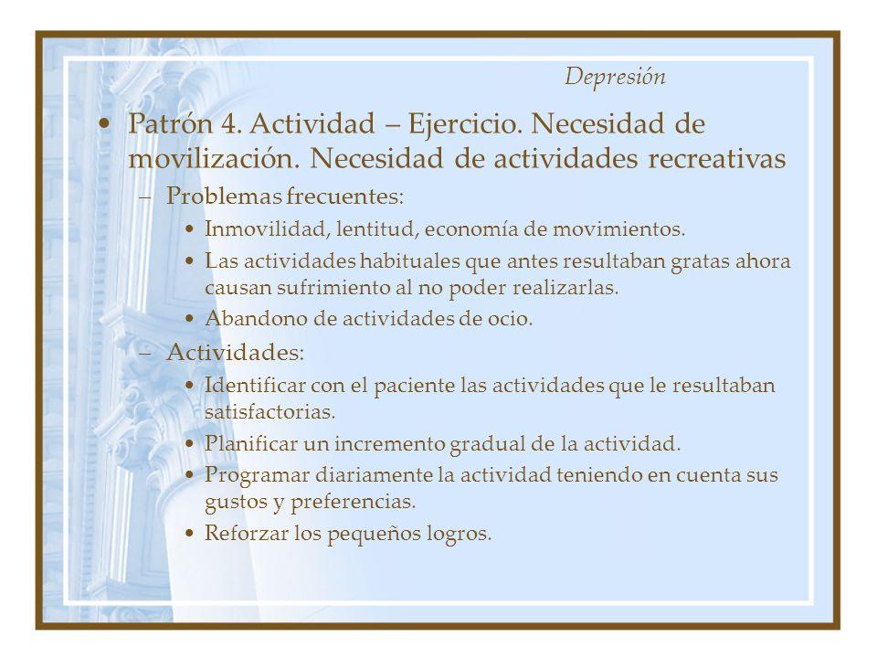 Patrón 4. Actividad – Ejercicio. Necesidad de movilización. Necesidad de actividades recreativas –Problemas frecuentes: Inmovilidad, lentitud, economí