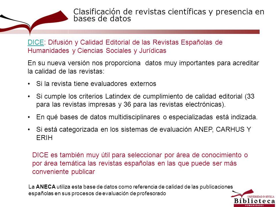 DICEDICE: Difusión y Calidad Editorial de las Revistas Españolas de Humanidades y Ciencias Sociales y Jurídicas En su nueva versión nos proporciona da