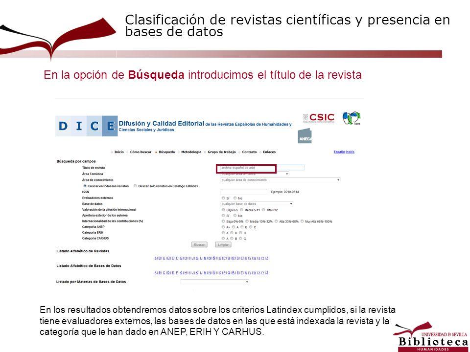 En la opción de Búsqueda introducimos el título de la revista En los resultados obtendremos datos sobre los criterios Latindex cumplidos, si la revist