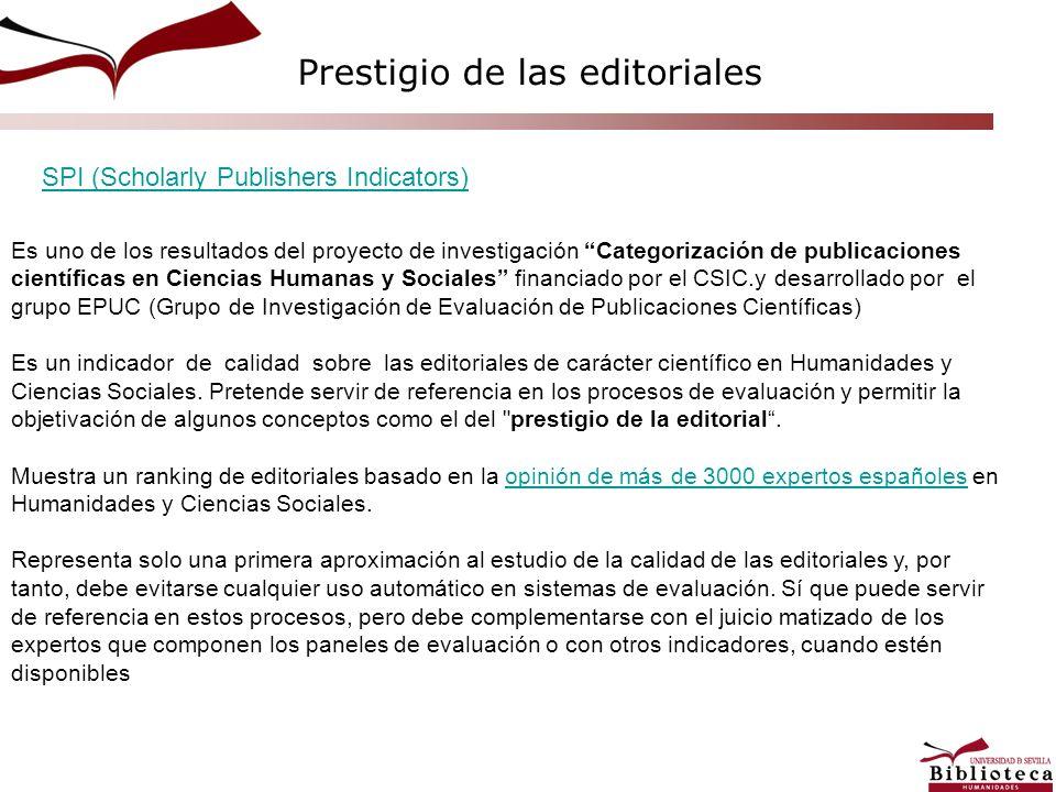 Prestigio de las editoriales SPI (Scholarly Publishers Indicators) Es uno de los resultados del proyecto de investigación Categorización de publicacio