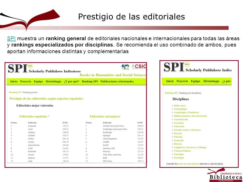 SPISPI muestra un ranking general de editoriales nacionales e internacionales para todas las áreas y rankings especializados por disciplinas. Se recom