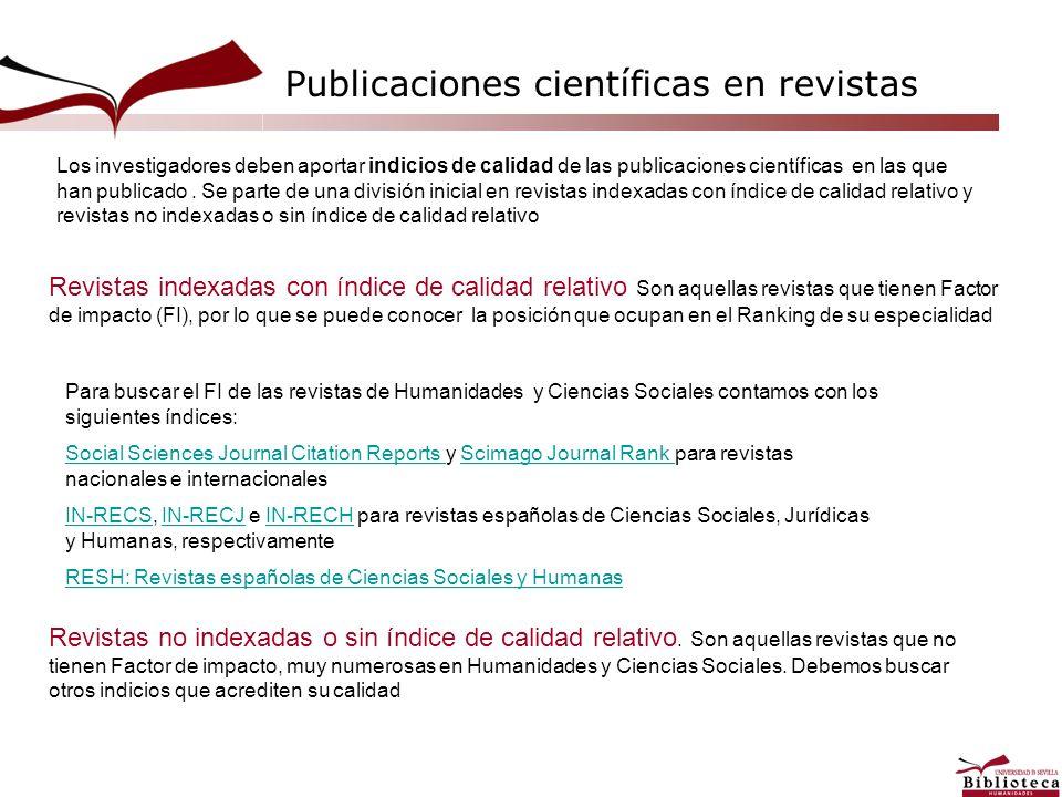 Revistas indexadas con índice de calidad relativo Son aquellas revistas que tienen Factor de impacto (FI), por lo que se puede conocer la posición que
