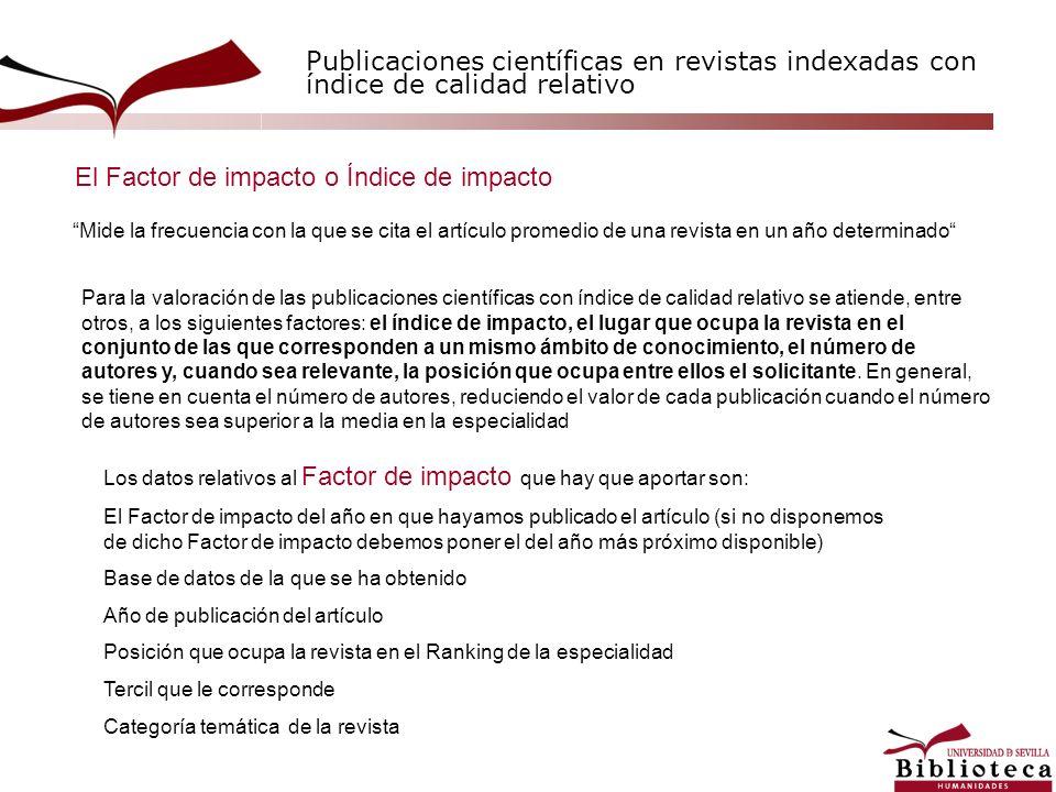 Publicaciones científicas en revistas indexadas con índice de calidad relativo Mide la frecuencia con la que se cita el artículo promedio de una revis