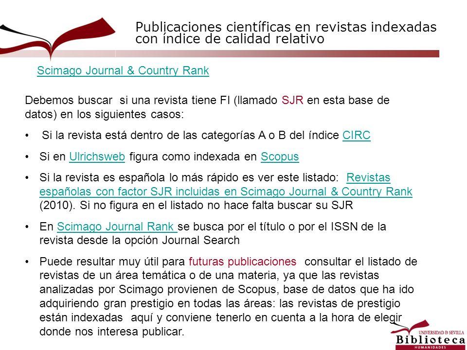 Publicaciones científicas en revistas indexadas con índice de calidad relativo Debemos buscar si una revista tiene FI (llamado SJR en esta base de dat