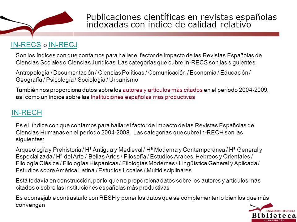 Publicaciones científicas en revistas españolas indexadas con índice de calidad relativo Son los índices con que contamos para hallar el factor de imp