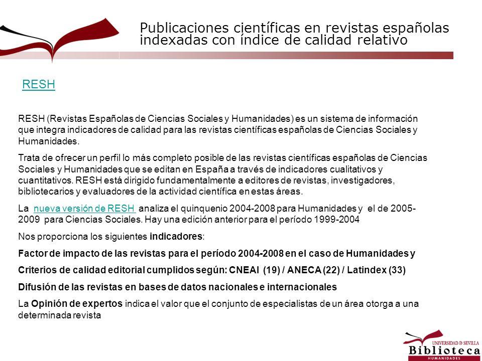 Publicaciones científicas en revistas españolas indexadas con índice de calidad relativo RESH (Revistas Españolas de Ciencias Sociales y Humanidades)