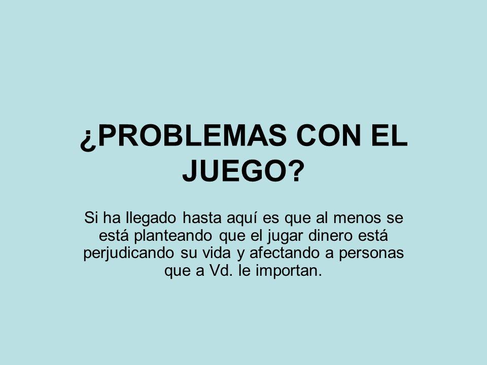 ¿PROBLEMAS CON EL JUEGO.