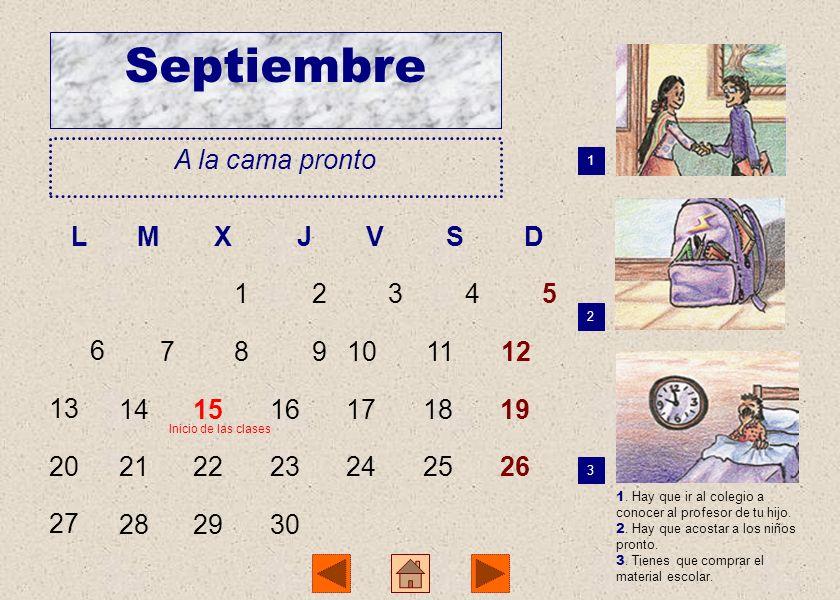 Septiembre A la cama pronto 1 2 3 1.Hay que ir al colegio a conocer al profesor de tu hijo.