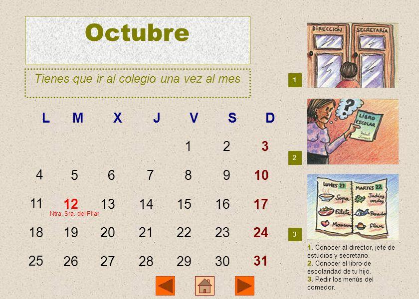 Octubre Tienes que ir al colegio una vez al mes 1 2 3 1.