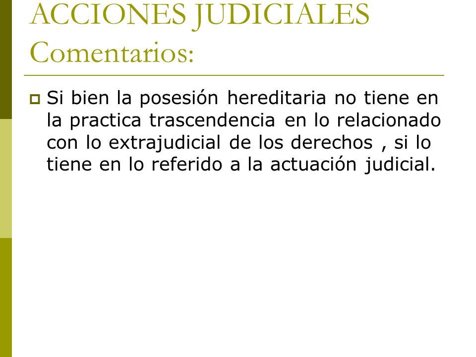 Si bien la posesión hereditaria no tiene en la practica trascendencia en lo relacionado con lo extrajudicial de los derechos, si lo tiene en lo referi
