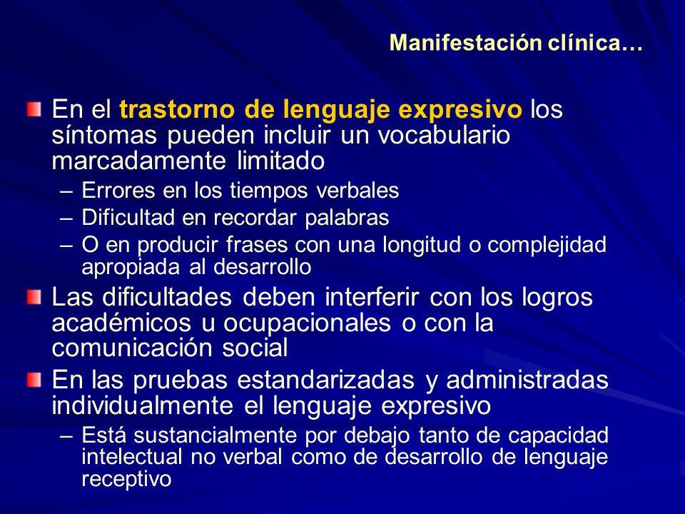 En el trastorno de lenguaje expresivo los síntomas pueden incluir un vocabulario marcadamente limitado –Errores en los tiempos verbales –Dificultad en
