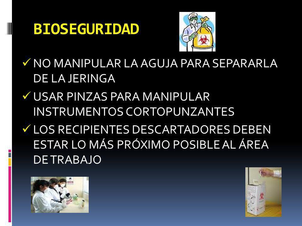 BIOSEGURIDAD NO MANIPULAR LA AGUJA PARA SEPARARLA DE LA JERINGA USAR PINZAS PARA MANIPULAR INSTRUMENTOS CORTOPUNZANTES LOS RECIPIENTES DESCARTADORES D