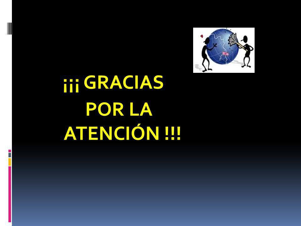 ¡¡¡ GRACIAS POR LA ATENCIÓN !!!