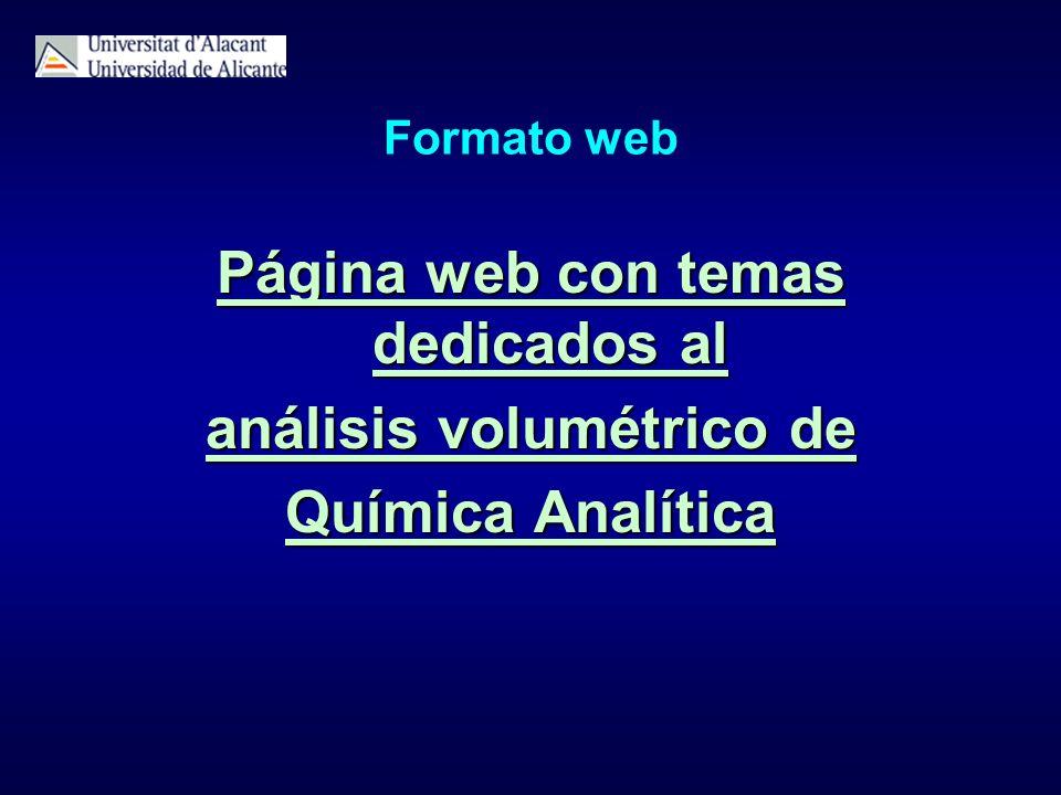 Formato web Página web con temas dedicados al Página web con temas dedicados al análisis volumétrico de análisis volumétrico de Química Analítica Quím