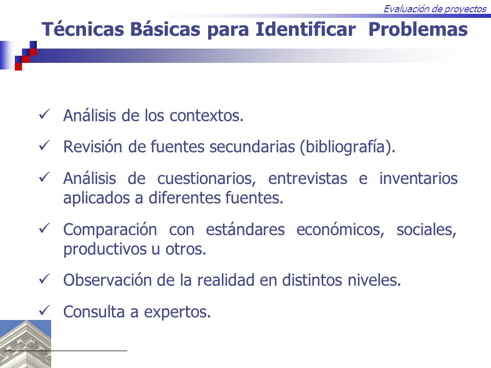 Evaluación de proyectos Análisis de los contextos. Revisión de fuentes secundarias (bibliografía). Análisis de cuestionarios, entrevistas e inventario