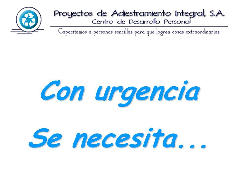 Con urgencia Se necesita...