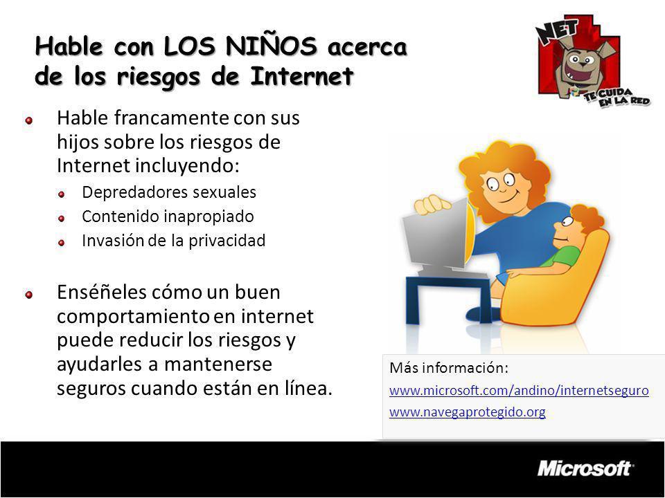 Hable con LOS NIÑOS acerca de los riesgos de Internet Hable francamente con sus hijos sobre los riesgos de Internet incluyendo: Depredadores sexuales