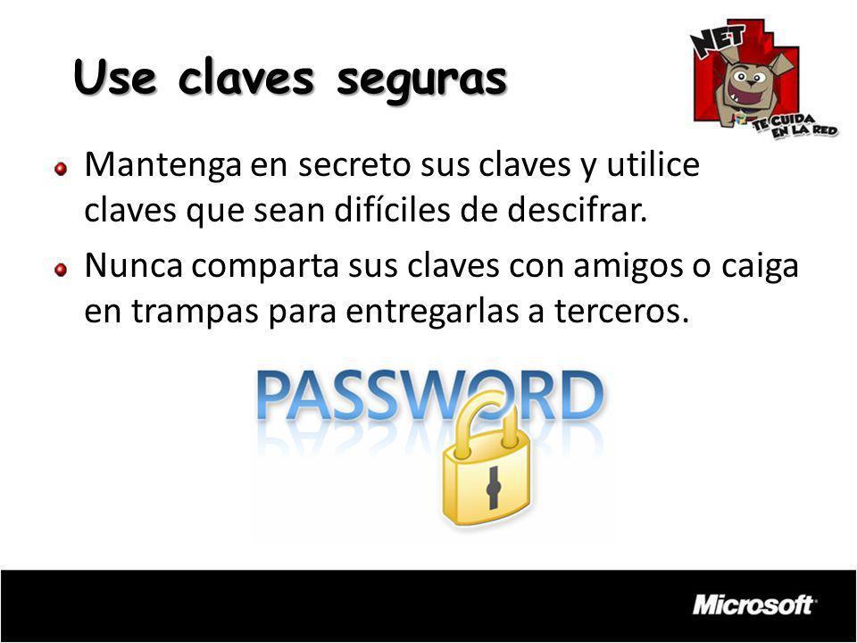 Mantenga en secreto sus claves y utilice claves que sean difíciles de descifrar. Nunca comparta sus claves con amigos o caiga en trampas para entregar