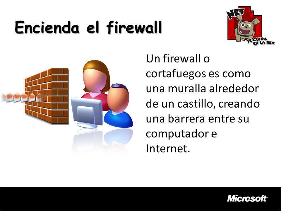 Un firewall o cortafuegos es como una muralla alrededor de un castillo, creando una barrera entre su computador e Internet. Encienda el firewall