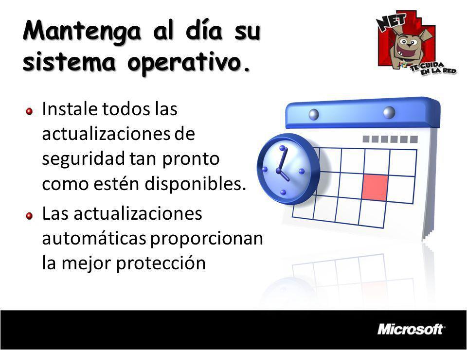 Instale todos las actualizaciones de seguridad tan pronto como estén disponibles. Las actualizaciones automáticas proporcionan la mejor protección Man