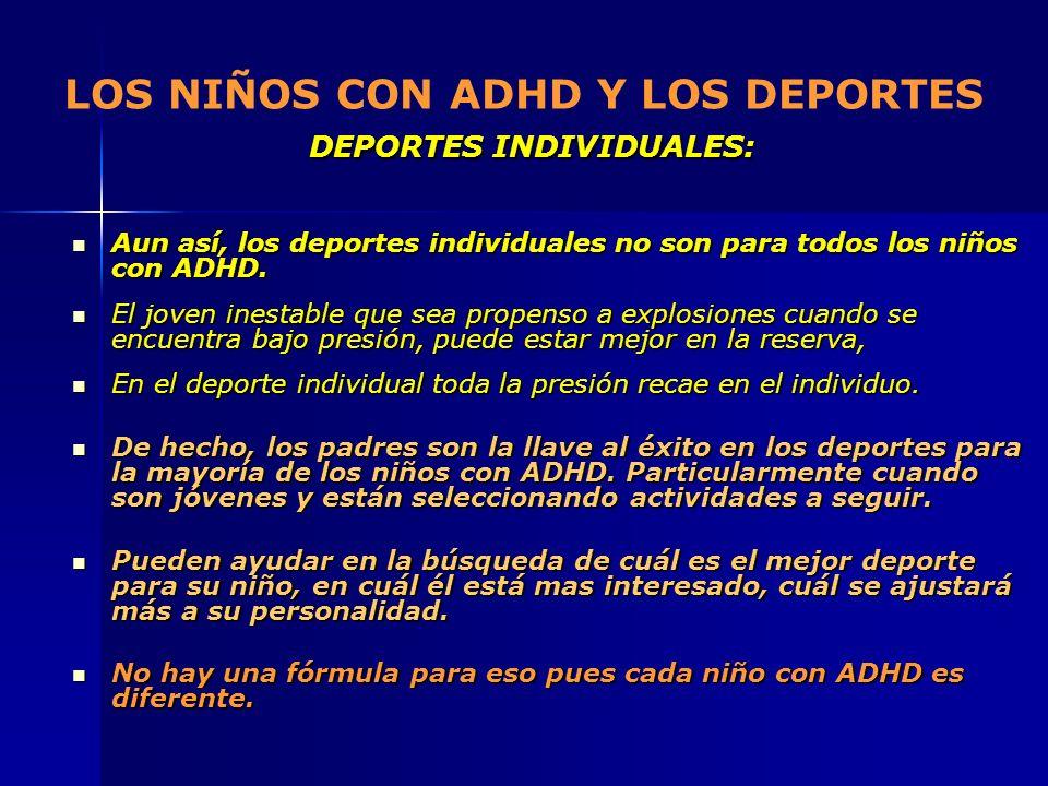 DEPORTES INDIVIDUALES: LOS NIÑOS CON ADHD Y LOS DEPORTES DEPORTES INDIVIDUALES: Aun así, los deportes individuales no son para todos los niños con ADH